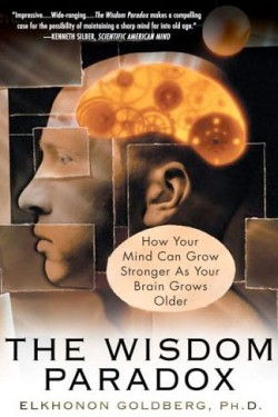 The-Wisdom-Paradox-How-Your-Mind-Can-Grow-Stronger-As-Your-Brain-Grows-Older